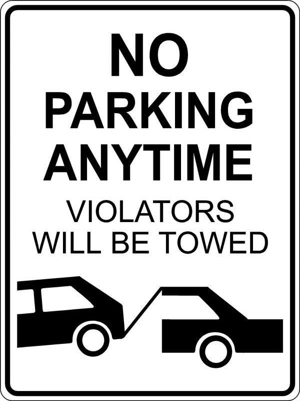 No Parking Anytime. Violators will be towed sign