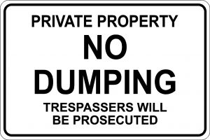 Private Property -No Dumping - Trespassers will be Prosecuted - Black