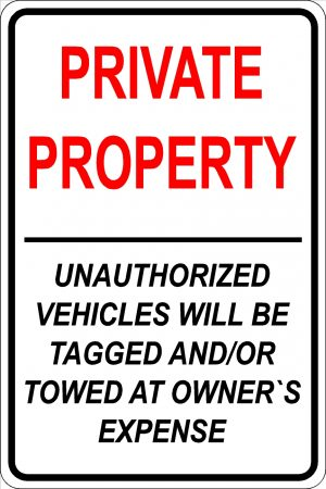Private Property - Unauthorized vehicles will be tagged and/or towed at owner's expense Sign