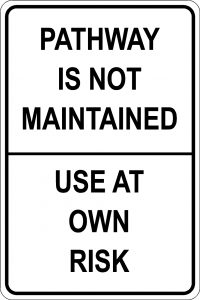 Pathway is not Maintained. Use at own Risk Sign- Black