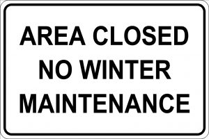 Area Closed. No Winter Maintenance Sign - Black