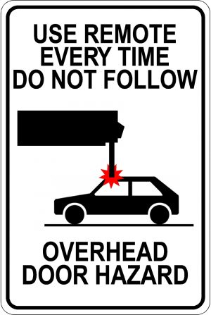 Use Remote Every Time. Do Not Follow. Overhead Door Hazard Sign