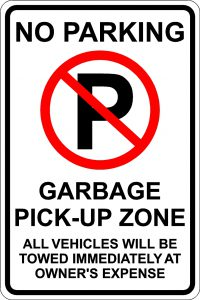 No Parking-Garbage Pick-Up Zone - Al Vehicles Will Be Towed Immediately at Owners Expense