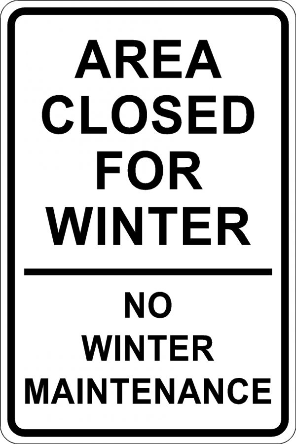 Area Closed for Winter -No Winter Maintenance Sign - Black